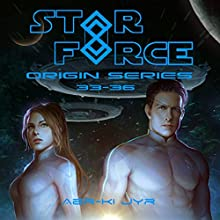 Star Force: Origin Series Box Set, Books 33-36 Audiobook by Aer-ki Jyr Narrated by Stephen Day