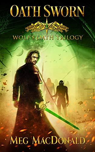 Oath Sworn (Wolf's Oath Trilogy Book 1)