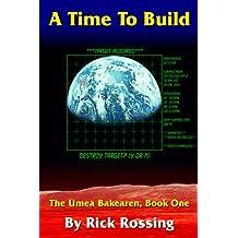 A Time to Build: The Umea Bakearen, Book One