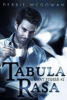 Tabula Rasa (Gray Fisher Book 2) by [McGowan, Debbie]