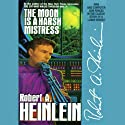 The Moon Is a Harsh Mistress Hörbuch von Robert A. Heinlein Gesprochen von: Lloyd James