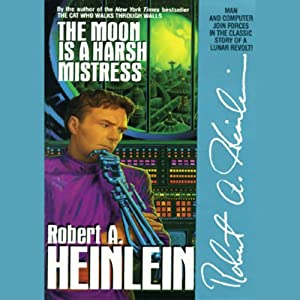 The Moon Is a Harsh Mistress Audiobook