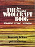 img - for The New Zealand Woolcraft Book: Spinning, Dying, Weaving book / textbook / text book