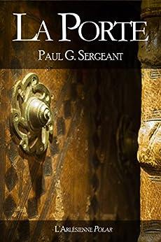 Enchevêtrements, ou la porte: texte intégral (French Edition) by [G. Sergeant, Paul, Paul]