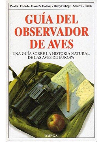 GUIA DEL OBSERVADOR DE AVES GUIAS DEL NATURALISTA-AVES: Amazon.es: EHRLICH, DOBKIN Y WHEYE: Libros