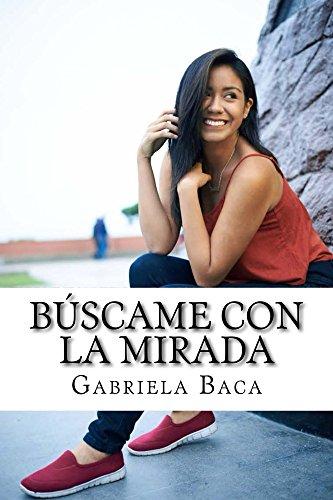 Búscame con la mirada (Spanish Edition)