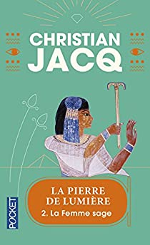 La Pierre de lumière, tome 2 : La Femme sage par Jacq