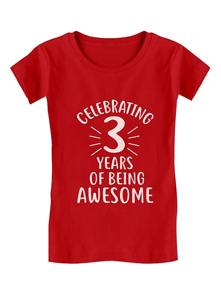 3 Years of Being Awesome! 3 Year Old Birthday Toddler/Kids Girls' Fitted T-Shirt GZrrt3Pgw5