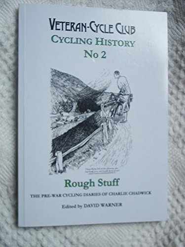 Rough Stuff: The Pre-war Diaries of Charlie Chadwick (Cycling History)