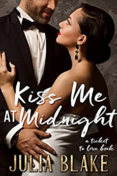 Kiss Me at Midnight (Ticket to Love Book 1) by [Blake, Julia]