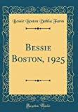 Amazon / Forgotten Books: Bessie Boston, 1925 Classic Reprint (Bessie Boston Dahlia Farm)