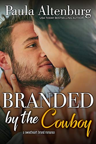 - Branded by the Cowboy (The Sweetheart Brand Book 3)