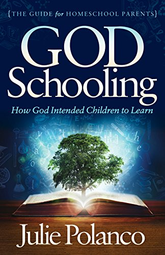 God Schooling: How God Intended Children to Learn by [Polanco, Julie]