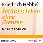 Reichstes Leben ohne Grenzen: Gedichte mit einem Vorwort   Friedrich Hebbel,Eckart Kleßmann