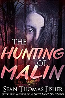 The Hunting of Malin: A Supernatural Thriller by [Fisher, Sean Thomas]
