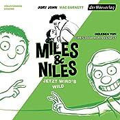 Jetzt wird's wild (Miles & Niles 3) | Jory John, Mac Barnett