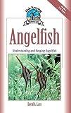 Angelfish: Understanding and Keeping Angelfish (Fish Keeping Made Easy)