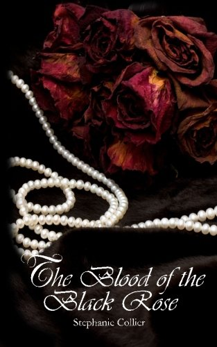 The Blood of the Black Rose (The Immortal Darkness Chronicles) (Volume 1) pdf epub