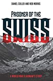 img - for Prisoner of the Swiss: A World War II Airman's Story book / textbook / text book