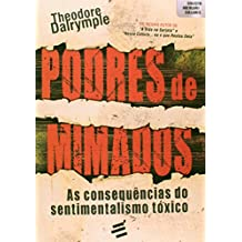 Podres de Mimados - As consequências do sentimentalismo tóxico