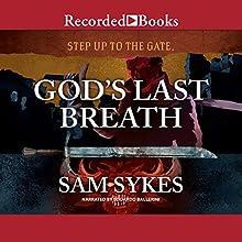 God's Last Breath Audiobook by Sam Sykes Narrated by Edoardo Ballerini