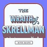 The Wraith of Skrellman | Mike Sauve