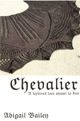 Chevalier - a textured lace shawl pattern to knit