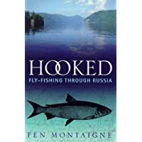 Hooked: Fly-fishing Through Russia