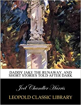 Book Daddy Jake the runaway, and short stories told after dark