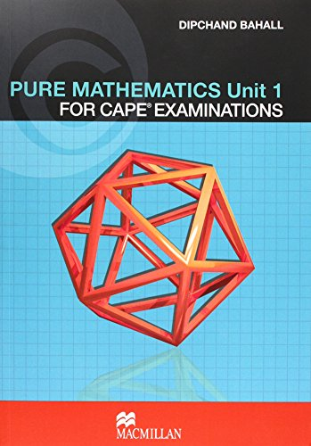 Pure Mathematics for CAPE Examinations: Unit 1