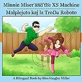 Minnie Miser and the XS Machine / Malplejoto kaj la TroDa Roboto