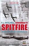 R.J. Mitchell: Schooldays to Spitfire