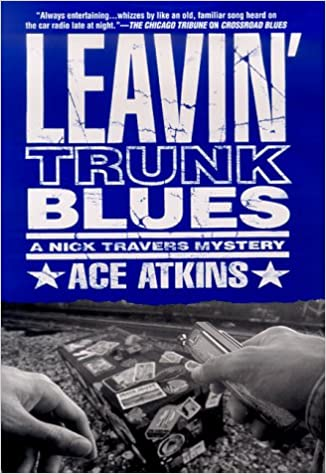 Leavin Trunk Blues (Nick Travers Book 2)