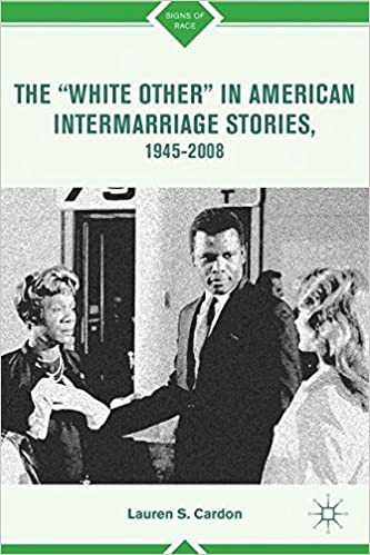 The 'White Other' in American Intermarriage Stories, 1945-2008 (Signs of Race)