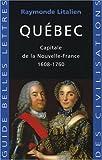Québec, Capitale de la Nouvelle-France, 1608-1760, Litalien, Raymonde, 2251410392