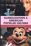 Globalization and American Popular Culture, Lane Crothers, 074254138X