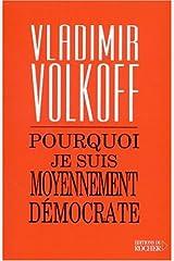 Pourquoi je suis moyennement démocrate (Documents) (French Edition) Paperback