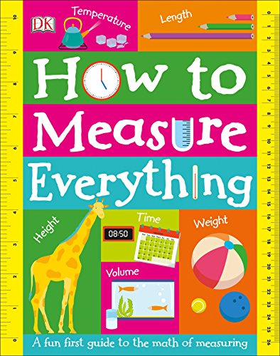 How to Measure Everything (Library Edition) by DK Children
