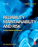 Reliability, Maintainability and Risk Eighth Edition: Practical Methods for Engineers including Reliability Centred Maintenance and Safety-Related Systems