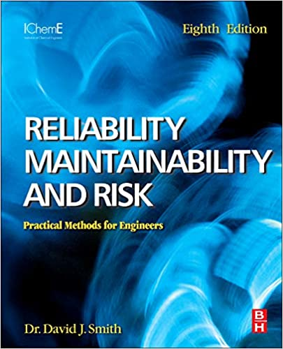 Maintainability and Risk Reliability Practical Methods for Engineers including Reliability Centred Maintenance and Safety-Related Systems