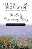 The Only Necessary Thing: Living a Prayerful Life