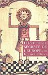 Histoire secrète de l'Europe, tome 2 par Grasset d`Orcet