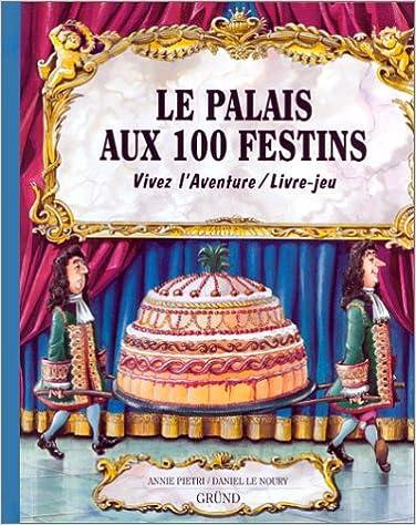 Livres gratuits en ligne Le Palais aux 100 festins pdf, epub