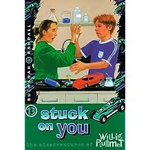 Stuck On You - Willie Plummet: The Misadventures of Willie Plummet