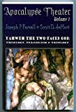 Yahweh the Two-Faced God: Theology, Terrorism & Topology (Apocalypse Theater Volume 1)