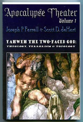 Yahweh the Two-Faced God: Theology, Terrorism & Topology (Apocalypse Theater Quantity 1)
