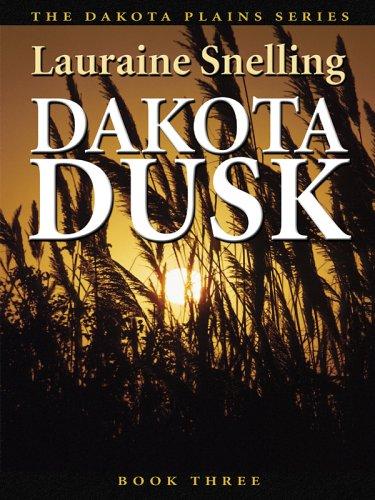 Dakota Dusk  Dakota Plains  Book 3