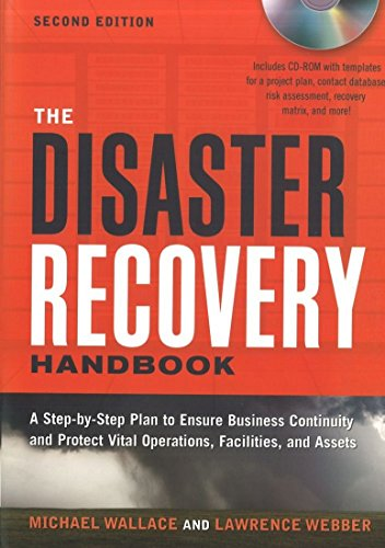 The Disaster Recovery Handbook: A Step-by-Step Plan to Ensure Business Continuity and Protect Vital Operations, Faciliti