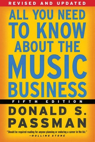 All You Need to Know About the Music Business: Fifth Edition