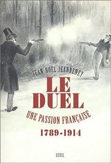 Le duel : une passion française (1789-1914), Jeanneney, Jean-Noël